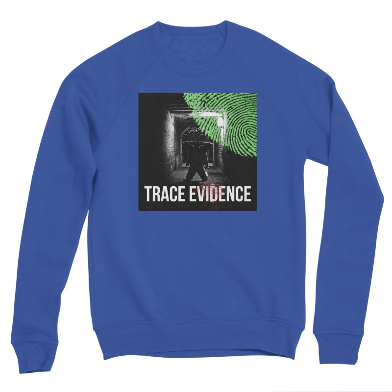 Colorized Women's Sweatshirt by Trace Evidence - A True Crime Podcast