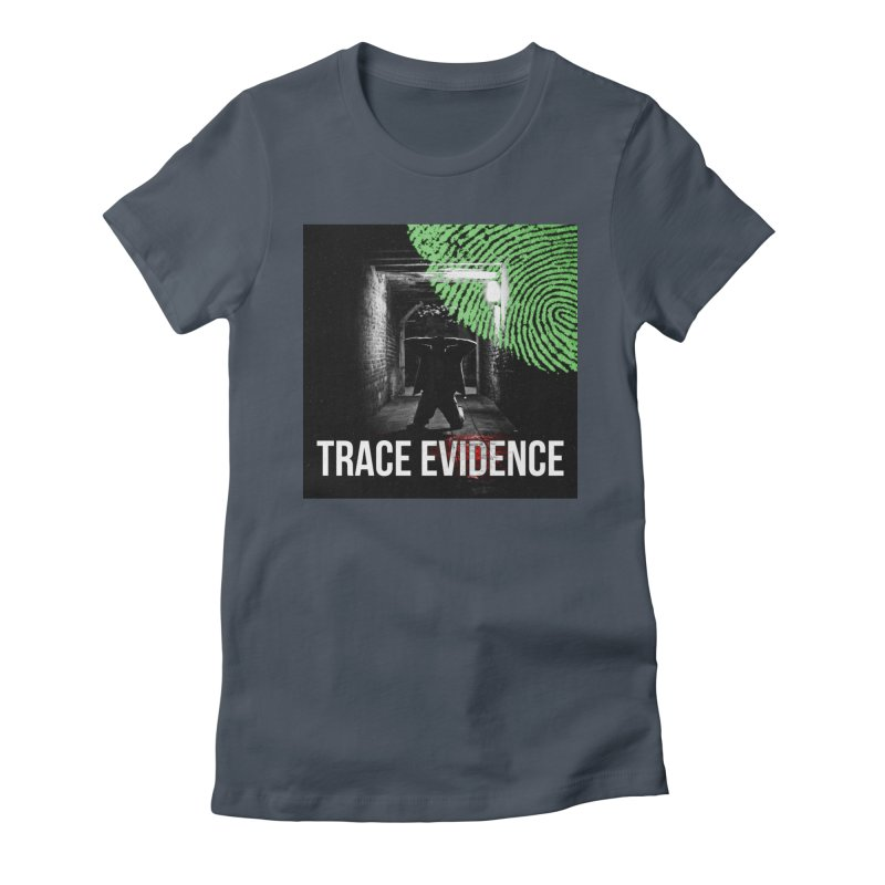 Colorized Women's T-Shirt by Trace Evidence - A True Crime Podcast