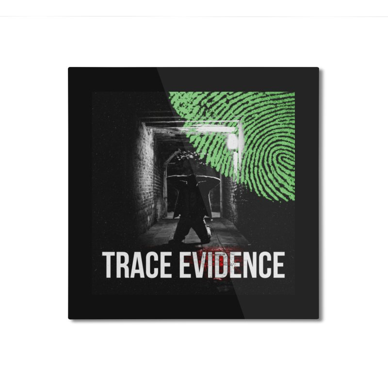 Colorized Home Mounted Aluminum Print by Trace Evidence - A True Crime Podcast