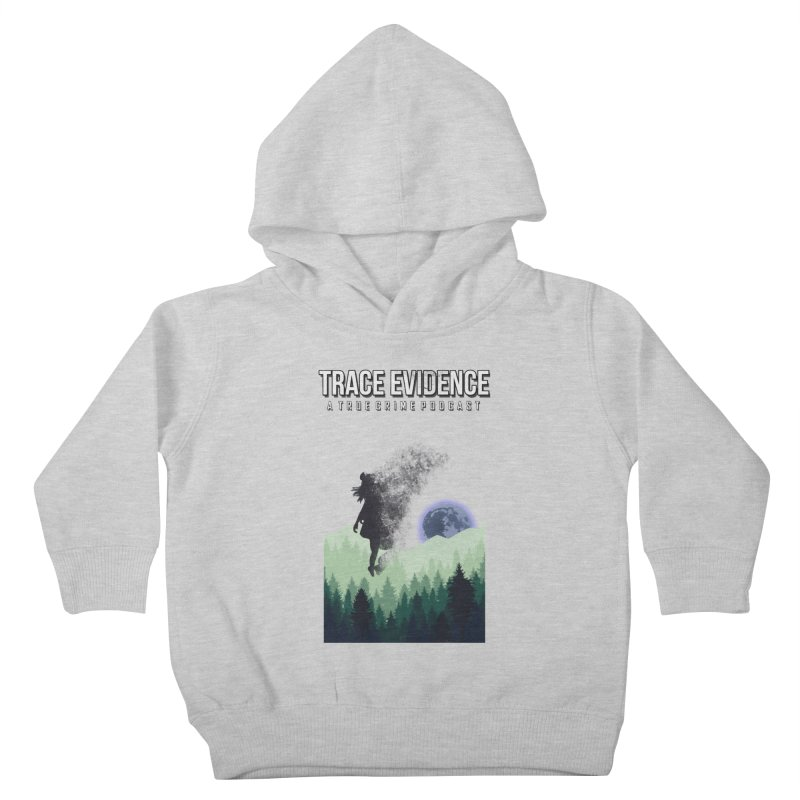 Vanishing Kids Toddler Pullover Hoody by Trace Evidence - A True Crime Podcast