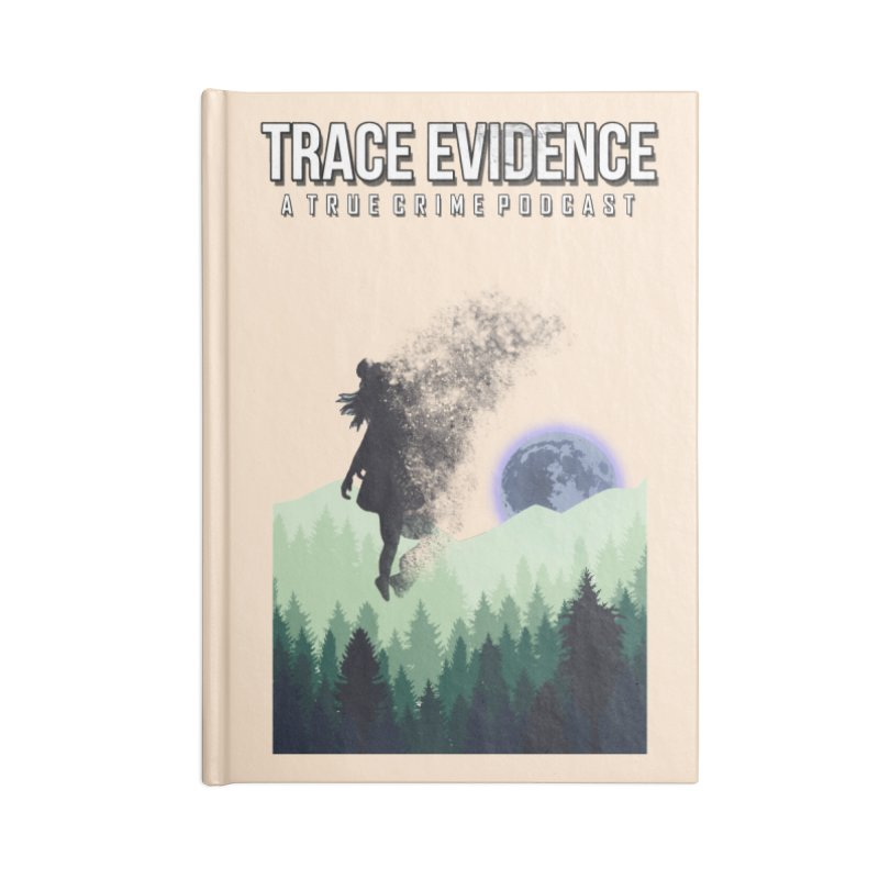 Vanishing Accessories Blank Journal Notebook by Trace Evidence - A True Crime Podcast