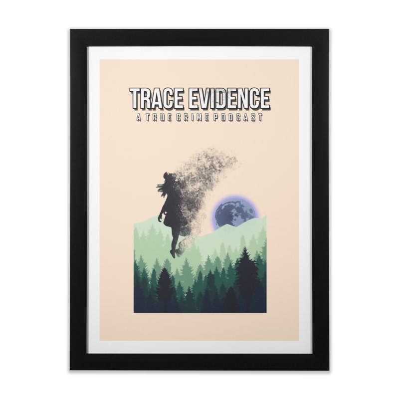 Vanishing Home Framed Fine Art Print by Trace Evidence - A True Crime Podcast