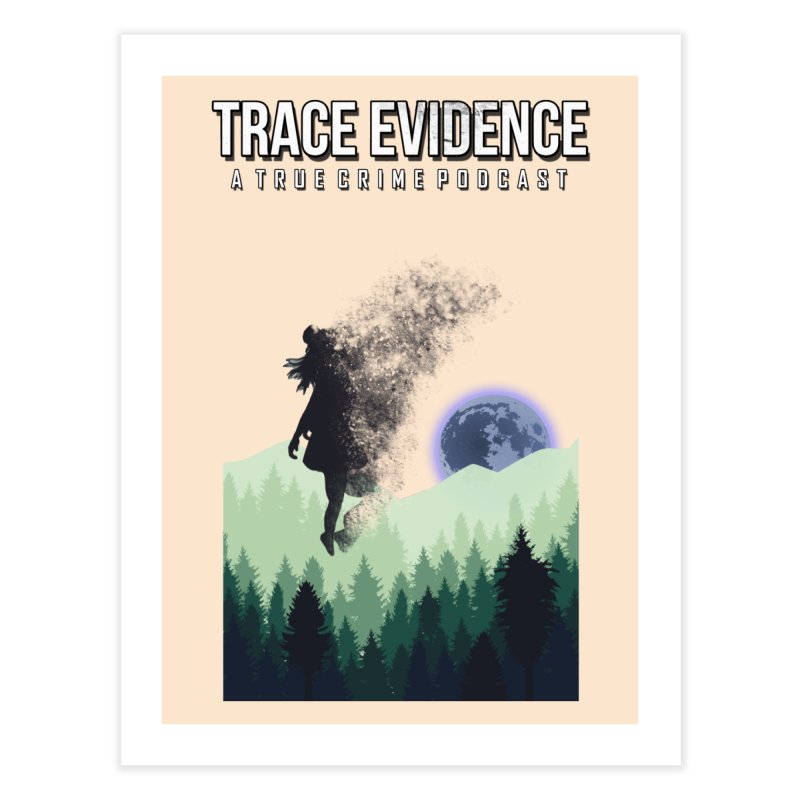 Vanishing Home Fine Art Print by Trace Evidence - A True Crime Podcast