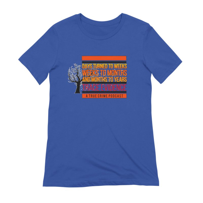 Days to Weeks Women's Extra Soft T-Shirt by Trace Evidence - A True Crime Podcast
