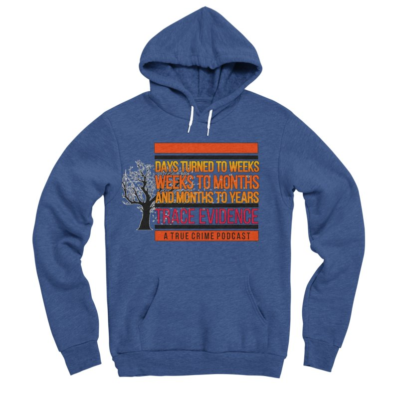 Days to Weeks Men's Sponge Fleece Pullover Hoody by Trace Evidence - A True Crime Podcast