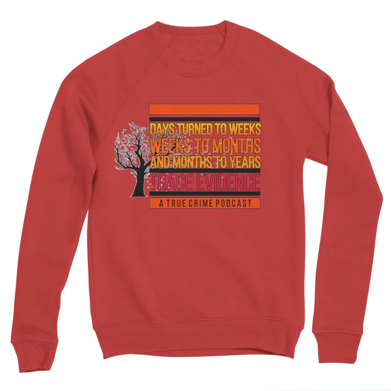 Days to Weeks Men's Sponge Fleece Sweatshirt by Trace Evidence - A True Crime Podcast
