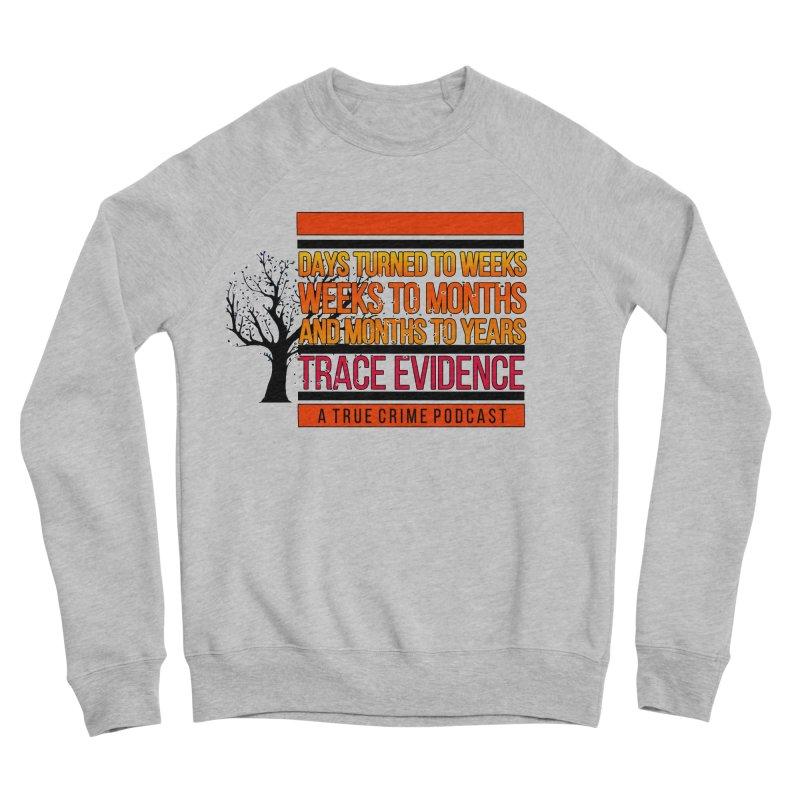 Days to Weeks Men's Sponge Fleece Sweatshirt by Trace Evidence - A True Crime Podcast
