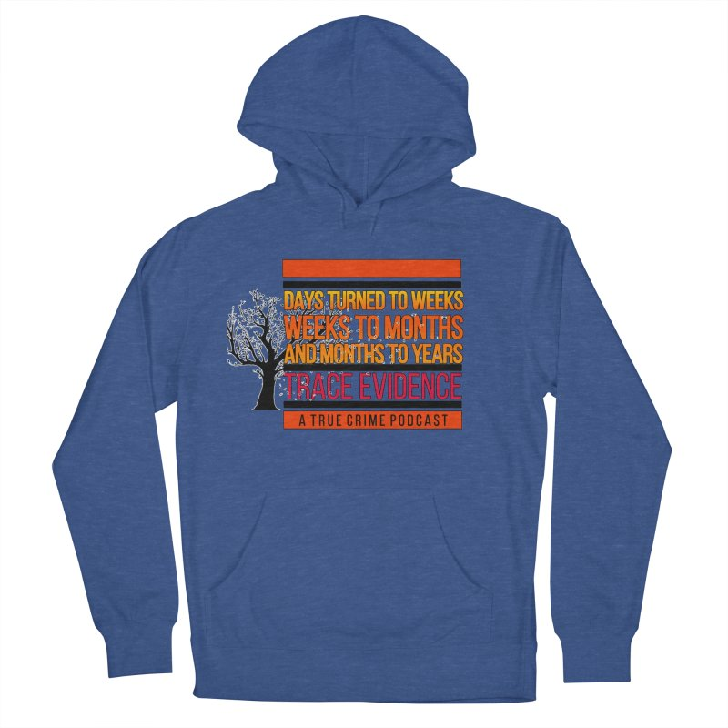 Days to Weeks Women's French Terry Pullover Hoody by Trace Evidence - A True Crime Podcast