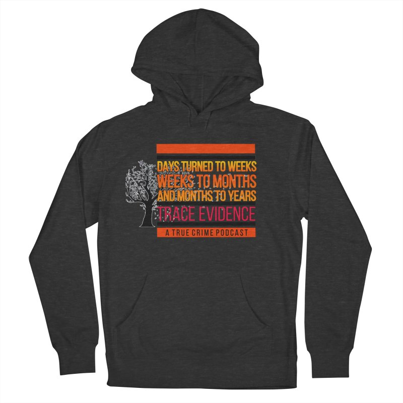 Days to Weeks Men's French Terry Pullover Hoody by Trace Evidence - A True Crime Podcast
