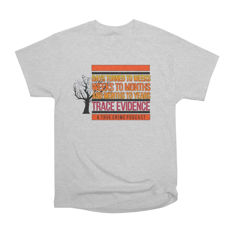 Days to Weeks Women's T-Shirt by Trace Evidence - A True Crime Podcast