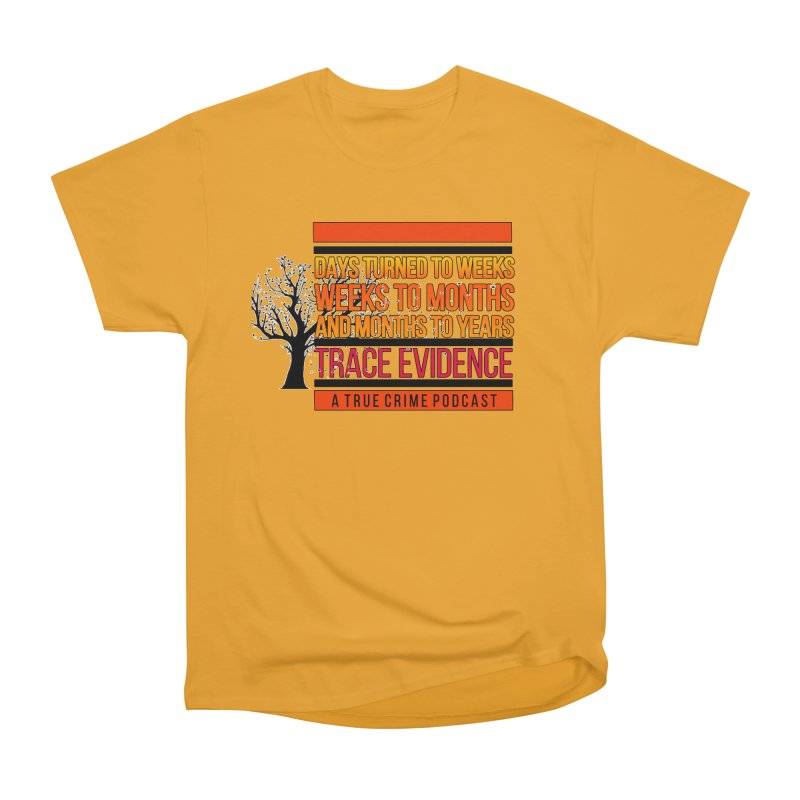 Days to Weeks Women's Heavyweight Unisex T-Shirt by Trace Evidence - A True Crime Podcast