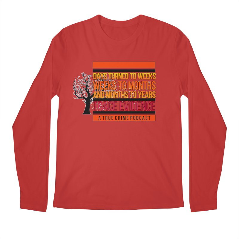 Days to Weeks Men's Regular Longsleeve T-Shirt by Trace Evidence - A True Crime Podcast