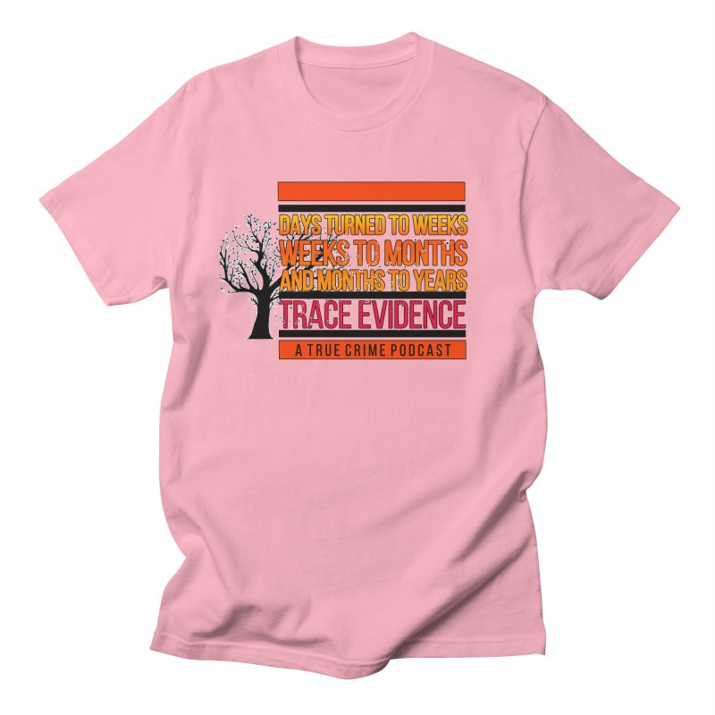Days to Weeks Men's Regular T-Shirt by Trace Evidence - A True Crime Podcast