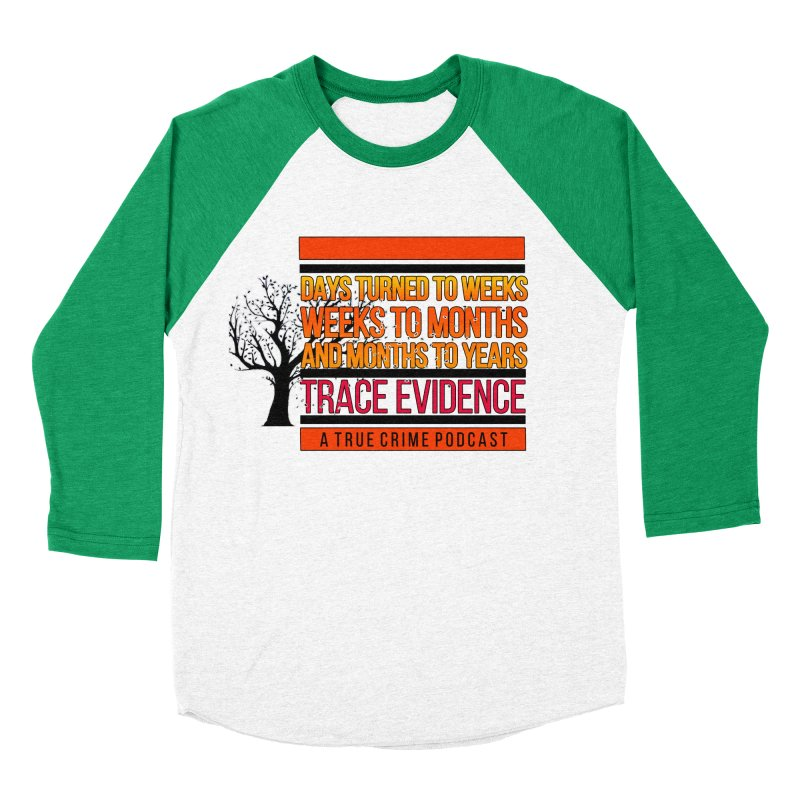 Days to Weeks Women's Baseball Triblend Longsleeve T-Shirt by Trace Evidence - A True Crime Podcast