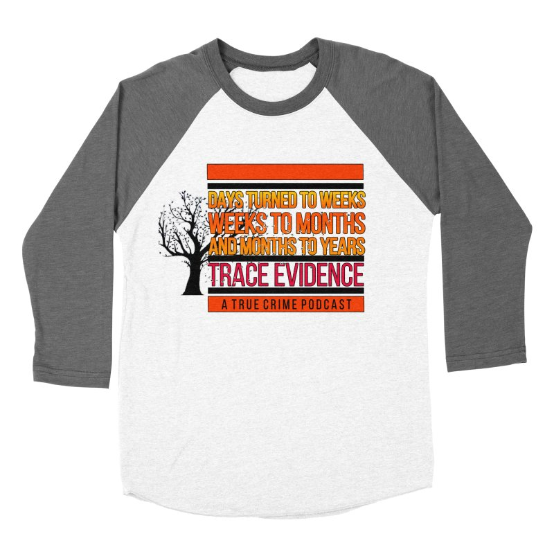 Days to Weeks Men's Baseball Triblend Longsleeve T-Shirt by Trace Evidence - A True Crime Podcast