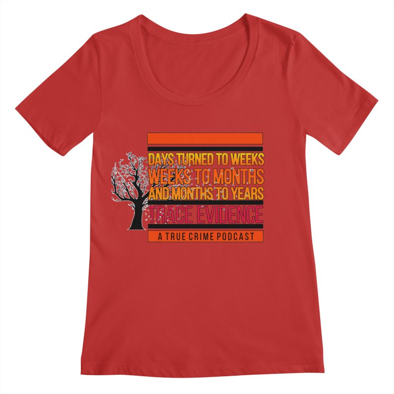Days to Weeks Women's Regular Scoop Neck by Trace Evidence - A True Crime Podcast