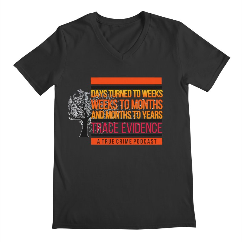 Days to Weeks Men's Regular V-Neck by Trace Evidence - A True Crime Podcast