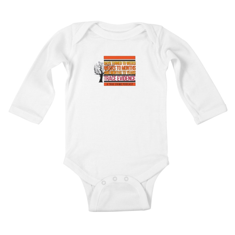 Days to Weeks Kids Baby Longsleeve Bodysuit by Trace Evidence - A True Crime Podcast
