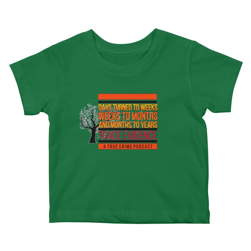 Days to Weeks Kids Baby T-Shirt by Trace Evidence - A True Crime Podcast