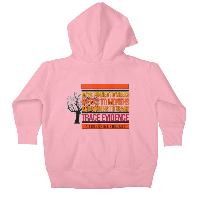 Days to Weeks Kids Baby Zip-Up Hoody by Trace Evidence - A True Crime Podcast
