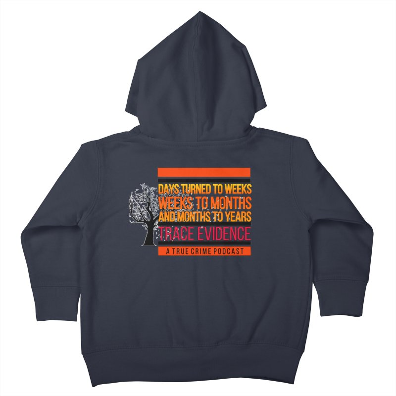 Days to Weeks Kids Toddler Zip-Up Hoody by Trace Evidence - A True Crime Podcast