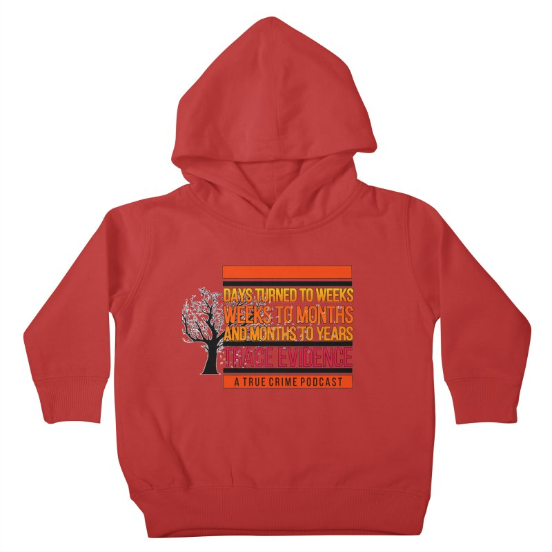 Days to Weeks Kids Toddler Pullover Hoody by Trace Evidence - A True Crime Podcast