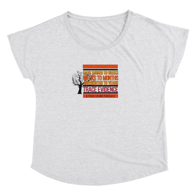 Days to Weeks Women's Dolman Scoop Neck by Trace Evidence - A True Crime Podcast