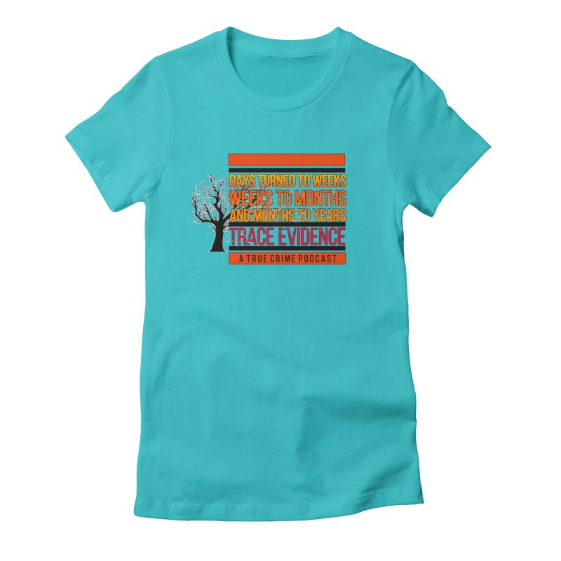 Days to Weeks Women's Fitted T-Shirt by Trace Evidence - A True Crime Podcast