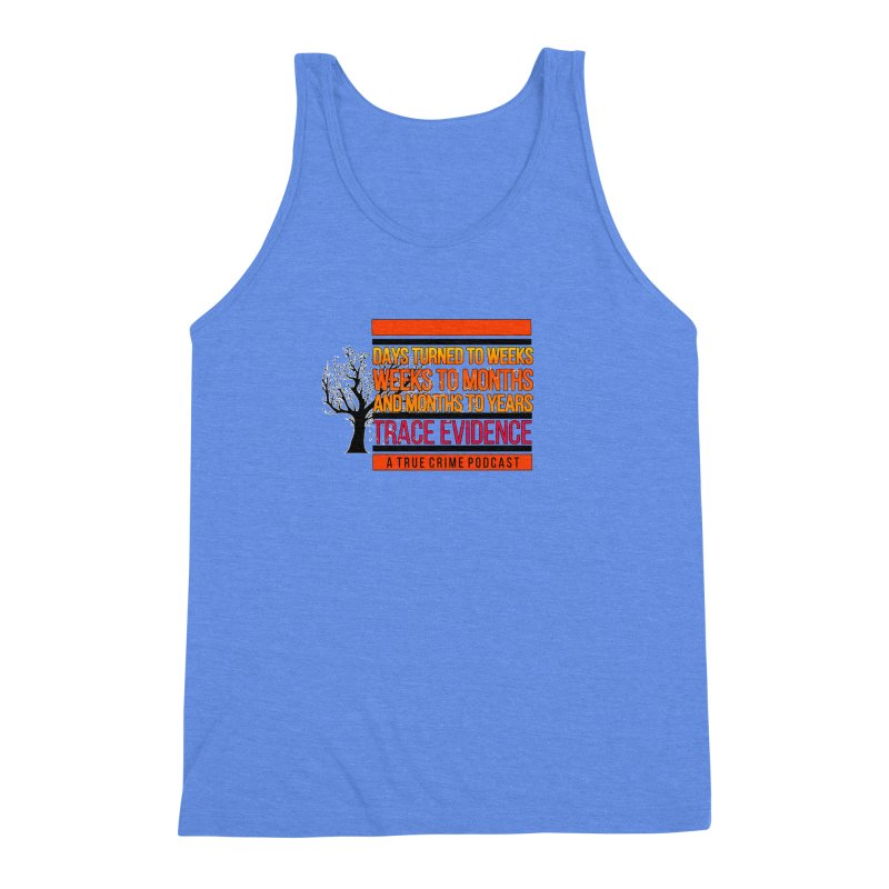 Days to Weeks Men's Triblend Tank by Trace Evidence - A True Crime Podcast