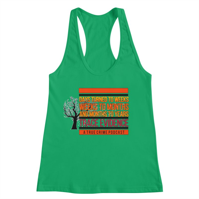 Days to Weeks Women's Tank by Trace Evidence - A True Crime Podcast