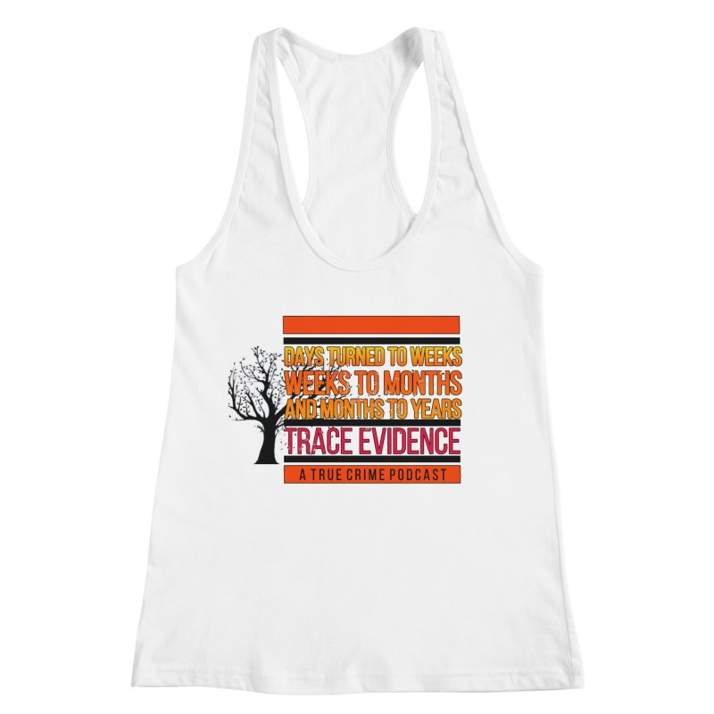 Days to Weeks Women's Racerback Tank by Trace Evidence - A True Crime Podcast