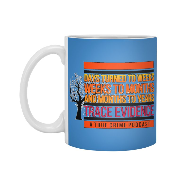 Days to Weeks Accessories Standard Mug by Trace Evidence - A True Crime Podcast