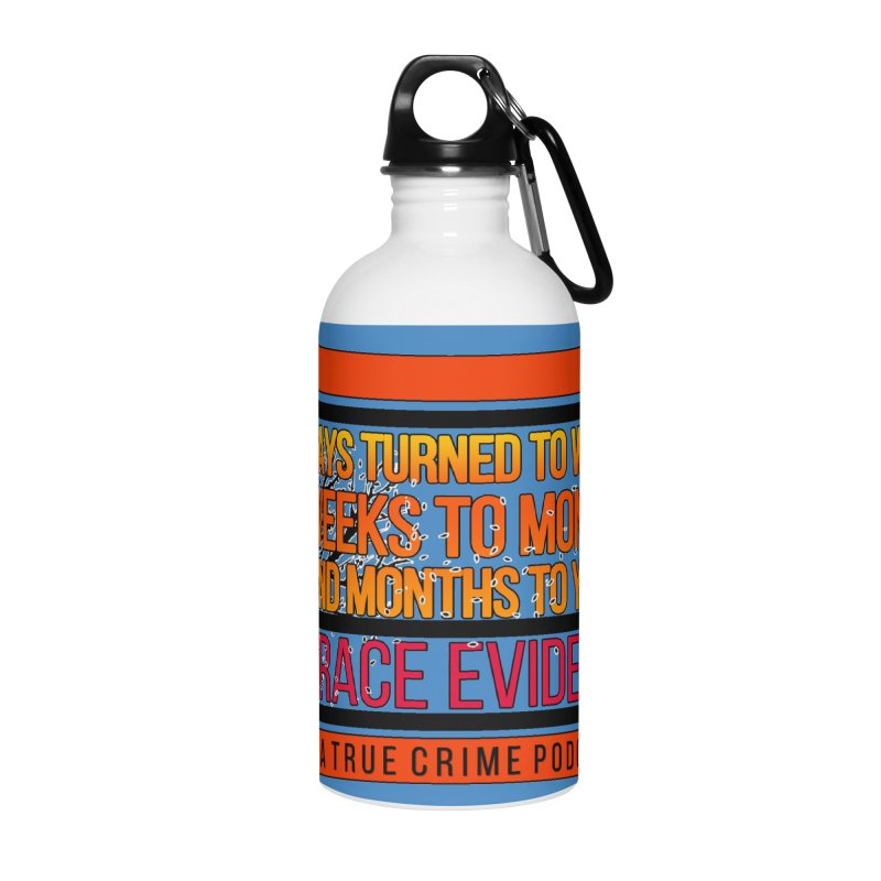 Days to Weeks Accessories Water Bottle by Trace Evidence - A True Crime Podcast