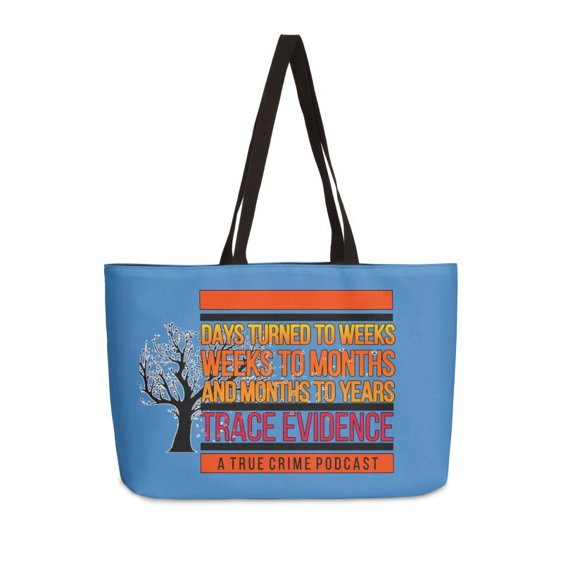 Days to Weeks Accessories Weekender Bag Bag by Trace Evidence - A True Crime Podcast