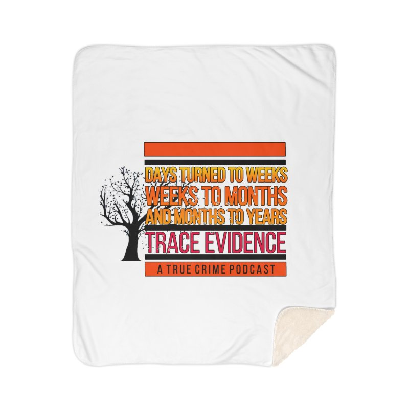 Days to Weeks Home Sherpa Blanket Blanket by Trace Evidence - A True Crime Podcast