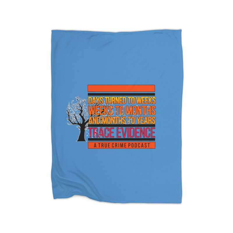 Days to Weeks Home Fleece Blanket Blanket by Trace Evidence - A True Crime Podcast