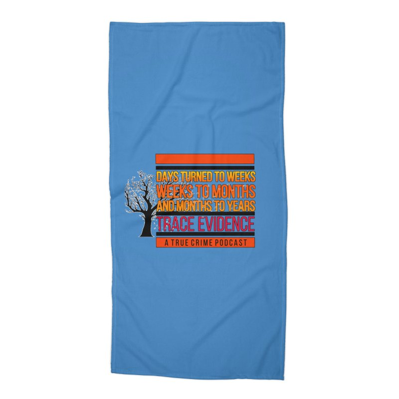 Days to Weeks Accessories Beach Towel by Trace Evidence - A True Crime Podcast