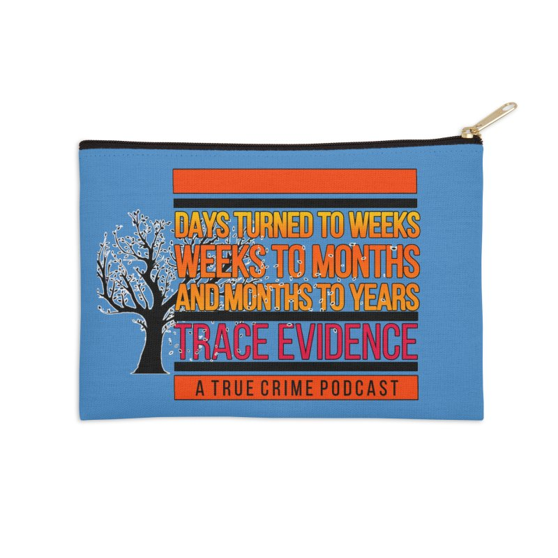 Days to Weeks Accessories Zip Pouch by Trace Evidence - A True Crime Podcast