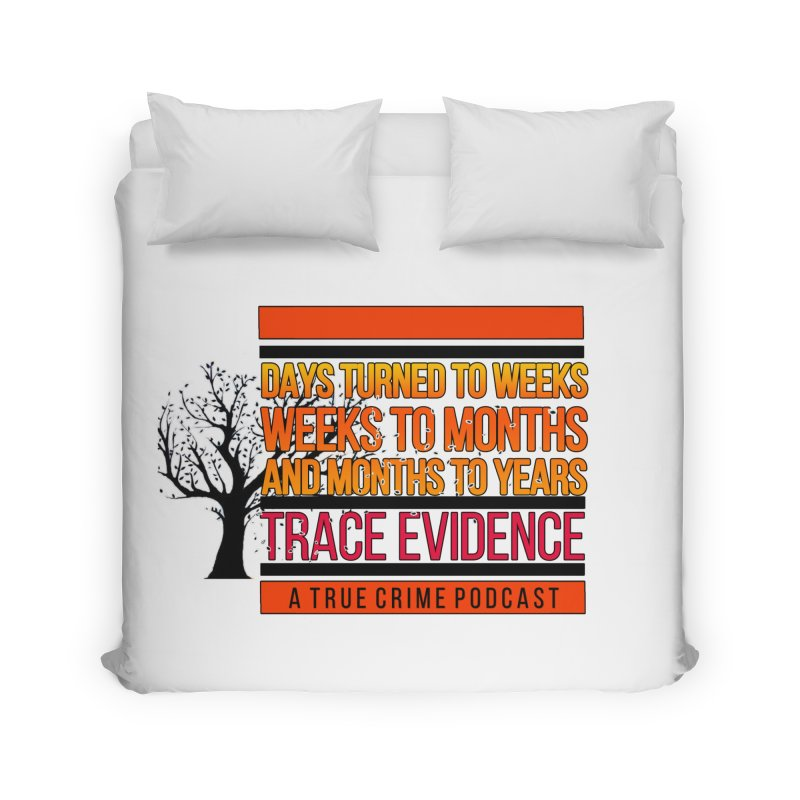 Days to Weeks Home Duvet by Trace Evidence - A True Crime Podcast