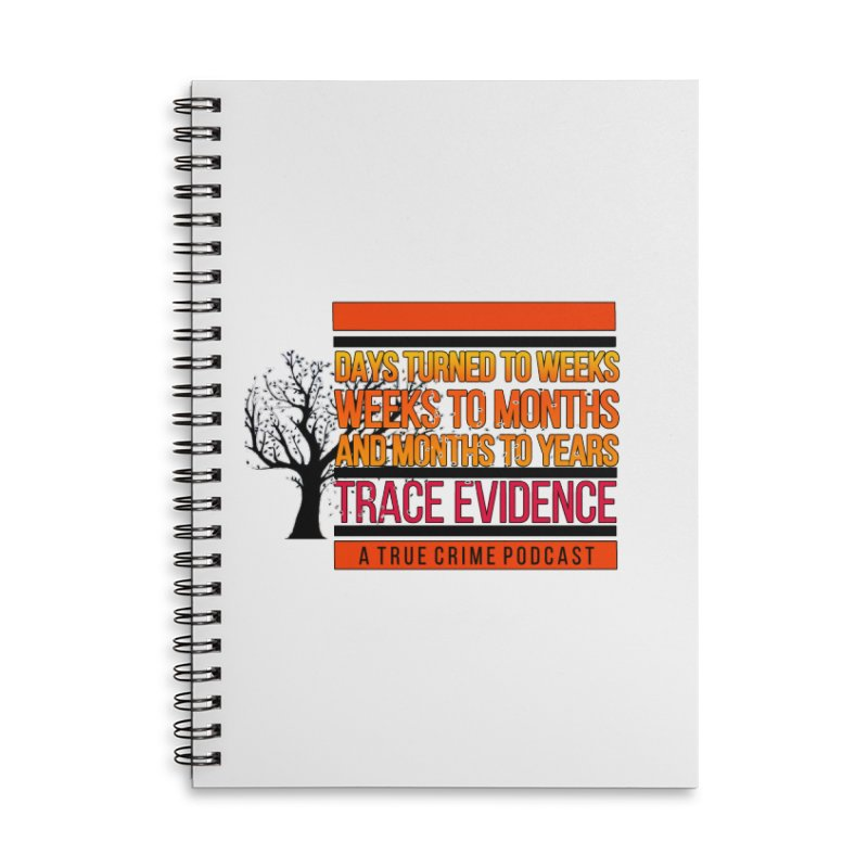 Days to Weeks Accessories Lined Spiral Notebook by Trace Evidence - A True Crime Podcast