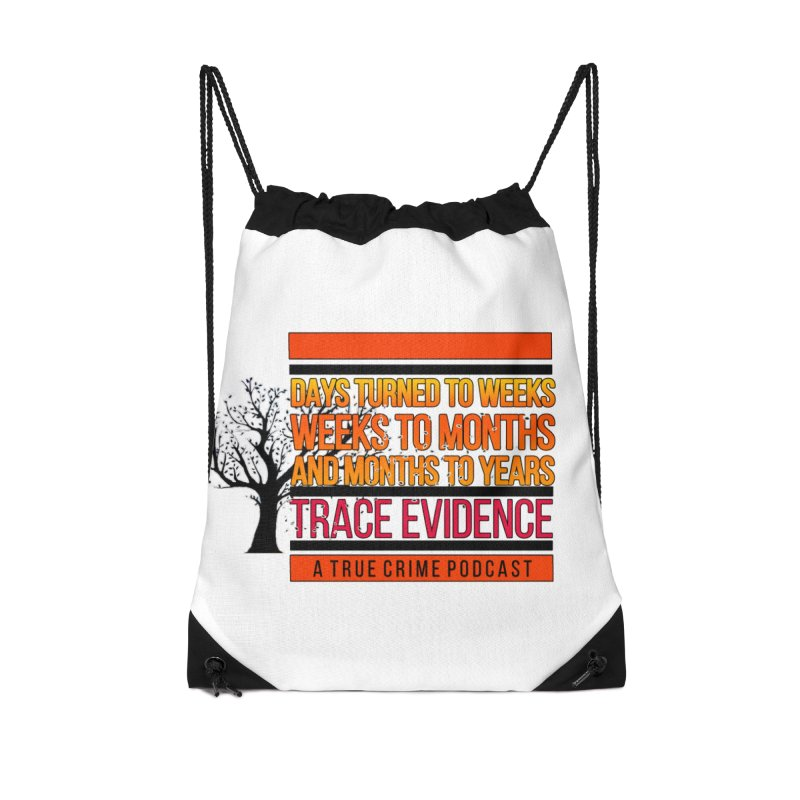 Days to Weeks Accessories Drawstring Bag Bag by Trace Evidence - A True Crime Podcast