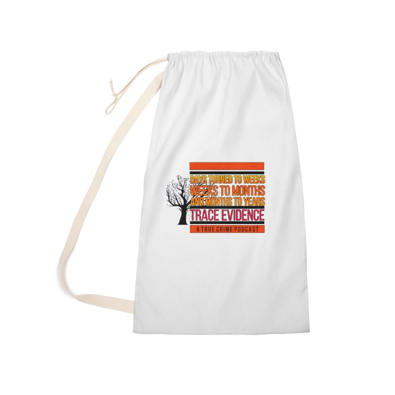 Days to Weeks Accessories Laundry Bag Bag by Trace Evidence - A True Crime Podcast