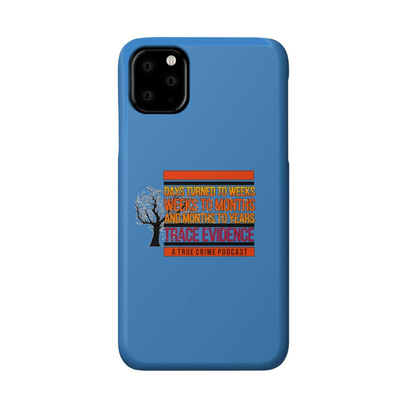 Days to Weeks Accessories Phone Case by Trace Evidence - A True Crime Podcast