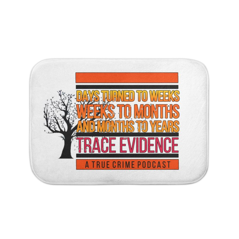 Days to Weeks Home Bath Mat by Trace Evidence - A True Crime Podcast