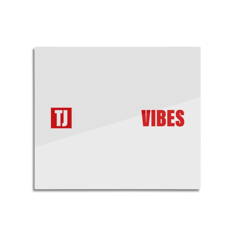 TJ Positive Vibes BOLD (Lite) Home Mounted Aluminum Print by Official Track Junkee Merchandise
