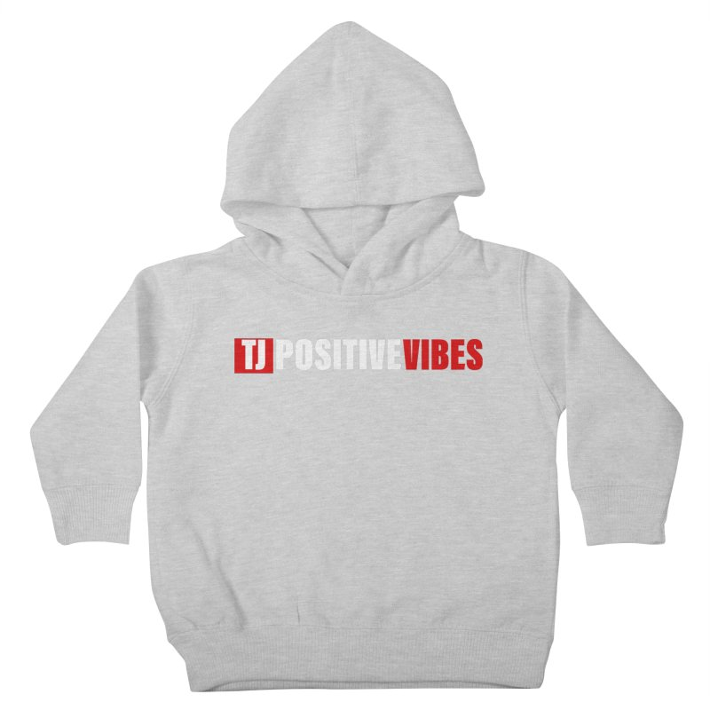 TJ Positive Vibes BOLD (Lite) Kids Toddler Pullover Hoody by Official Track Junkee Merchandise