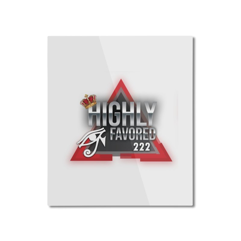 Highly Favored Home Mounted Aluminum Print by Official Track Junkee Merchandise