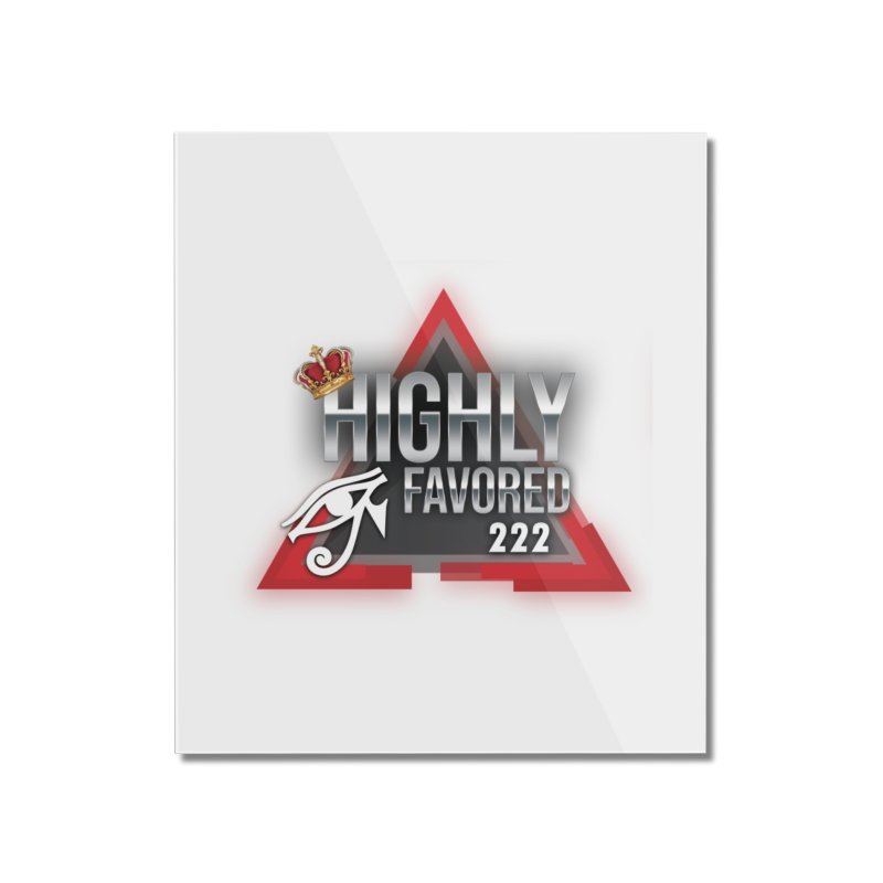 Highly Favored Home Mounted Acrylic Print by Official Track Junkee Merchandise