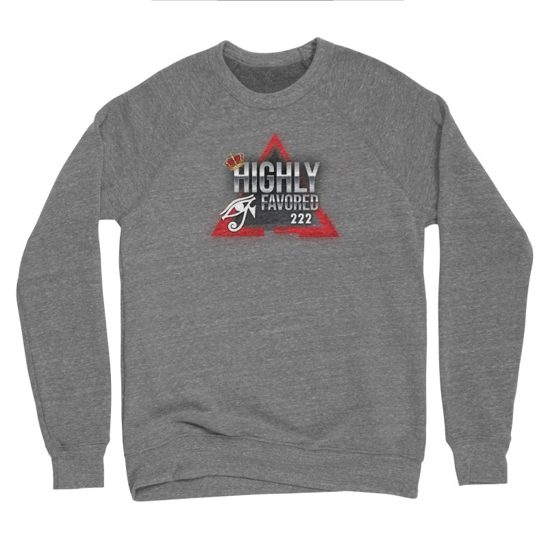 Highly Favored Men's Sweatshirt by Official Track Junkee Merchandise