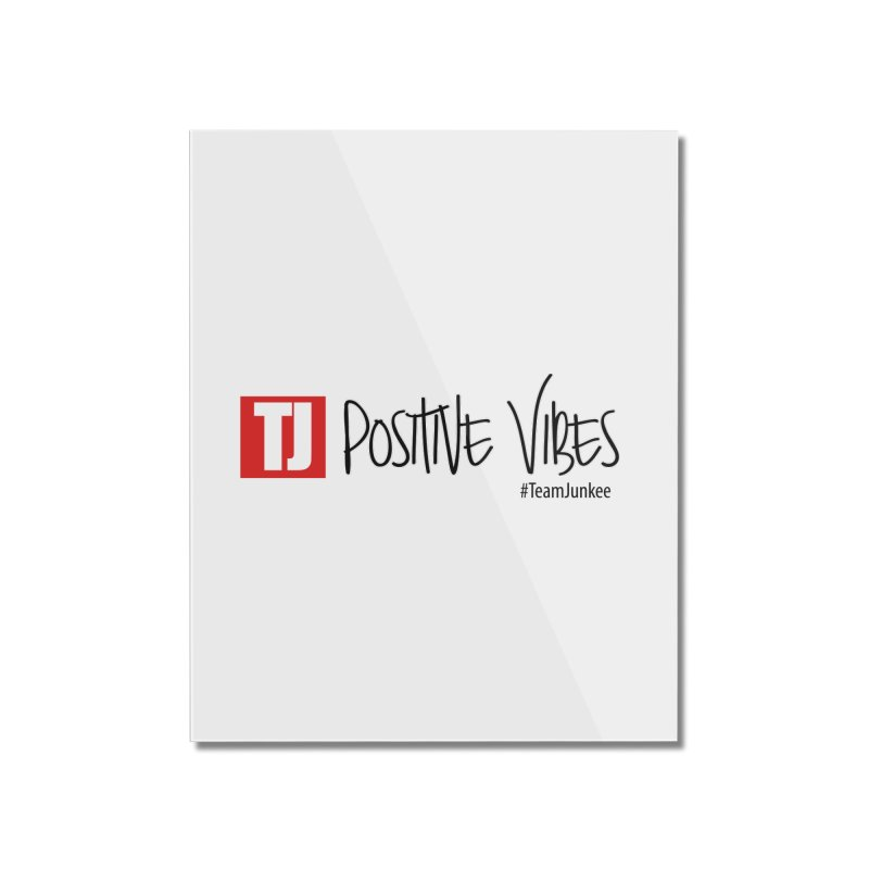 """Radiant """"Positive Vibes"""" Home Mounted Acrylic Print by Official Track Junkee Merchandise"""